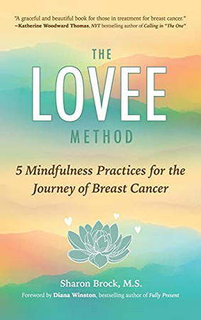 The Lovee Method: 5 Mindfulness Practices For The Journey Of Breast Cancer (Hardcover)
