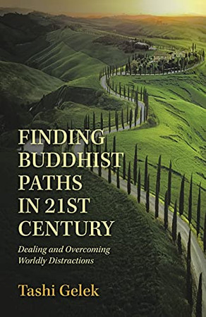 Finding Buddhist Paths In 21St Century: Dealing And Overcoming Worldly Distractions (Paperback)