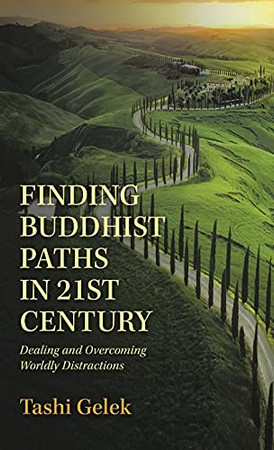 Finding Buddhist Paths In 21St Century: Dealing And Overcoming Worldly Distractions (Hardcover)