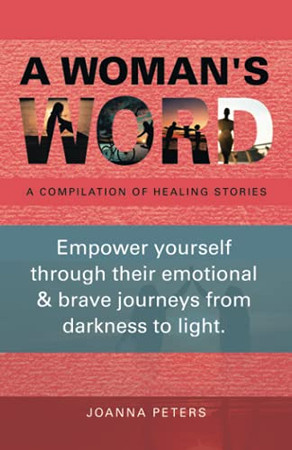 A Woman'S Word: A Compilation Of Healing Stories (Paperback)
