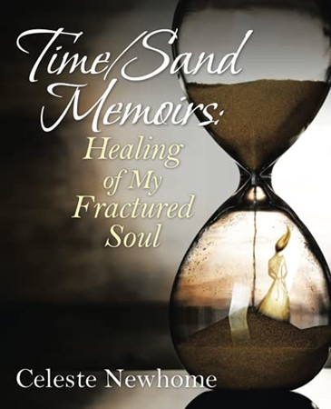 Time/Sand Memoirs: Healing Of My Fractured Soul