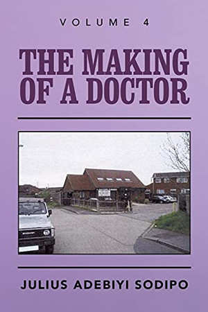 The Making Of A Doctor - 9781982284015
