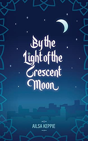 By The Light Of The Crescent Moon