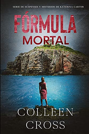 Fórmula Mortal: Un Thriller De Suspense Y Misterio De Katerina Carter, Detective Privada (Serie De Suspenses Y Misterios De Katerina Carter, Detective Privada) (Spanish Edition)