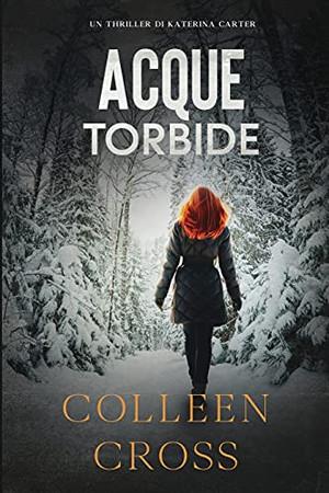 Acque Torbide (I Thriller Di Katerina Carter) (Italian Edition)