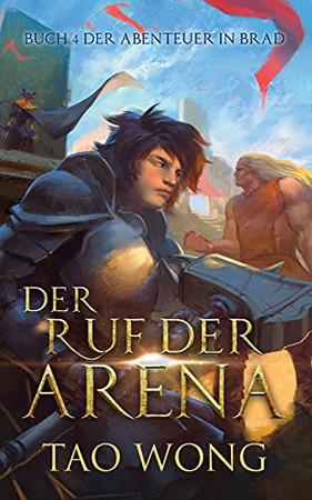 Der Ruf Der Arena: Ein Litrpg Roman (Abenteuer In Brad) (German Edition)