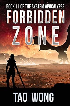 Forbidden Zone: An Apocalyptic Space Opera Litrpg (The System Apocalypse)