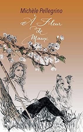 A Fleur De Maux (French Edition)