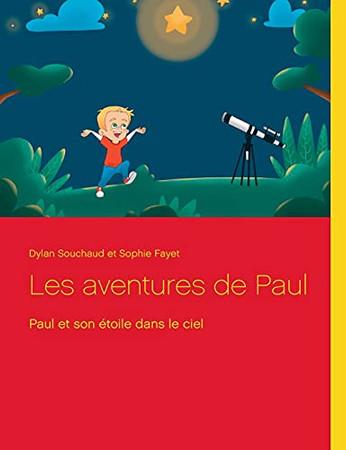 Les Aventures De Paul: Paul Et Son Étoile Dans Le Ciel (French Edition)