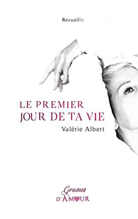 Le Premier Jour De Ta Vie: Recueille (French Edition)