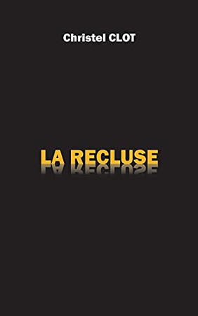 La Recluse (French Edition)