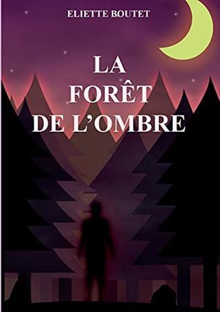 La Forêt De L'Ombre (French Edition)