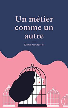 Un Métier Comme Un Autre: Manifeste Contre La Prostitution (French Edition)