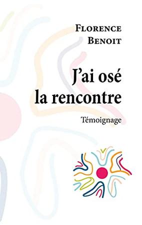 J'Ai Osé La Rencontre (French Edition)