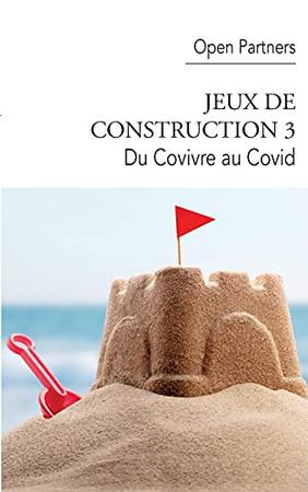 Jeux De Construction 3: Du Covivre Au Covid (French Edition)