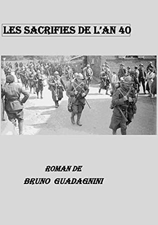Les Sacrifiés De L'An 40 (French Edition)