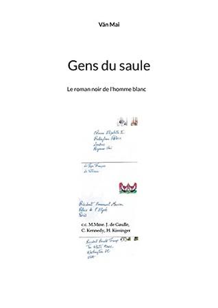 Gens Du Saule: Le Roman Noir De L Homme Blanc