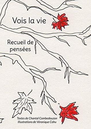 Vois La Vie: Recueil De Pensées (French Edition)