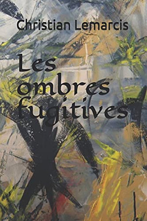 Les Ombres Fugitives (French Edition)