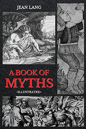 A Book Of Myths: Illustrated