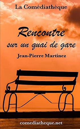 Rencontre Sur Un Quai De Gare (French Edition)