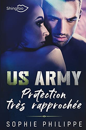 Us Army: Protection Très Rapprochée (Shingfoo Editions) (French Edition)