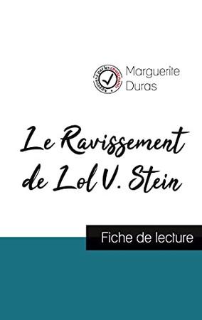 Le Ravissement De Lol V. Stein De Marguerite Duras (Fiche De Lecture Et Analyse Complète De L'Oeuvre) (French Edition)