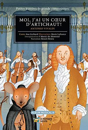 Moi, J'Ai Un Coeur D'Artichaut!: Antonio Vivaldi (Petites Histoires De Grands Compositeurs)