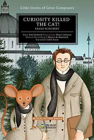 Curiosity Killed The Cat!: Franz Schubert (Little Stories Of Great Composers)