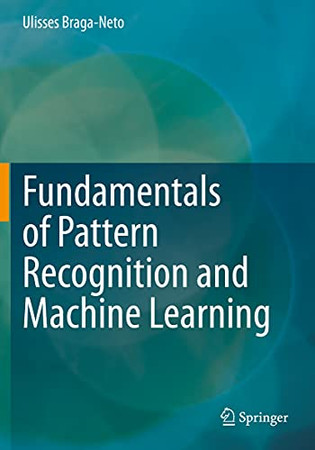 Fundamentals Of Pattern Recognition And Machine Learning