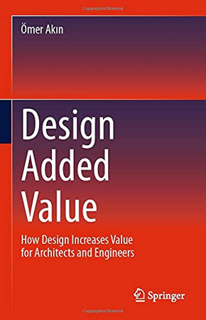Design Added Value: How Design Increases Value For Architects And Engineers