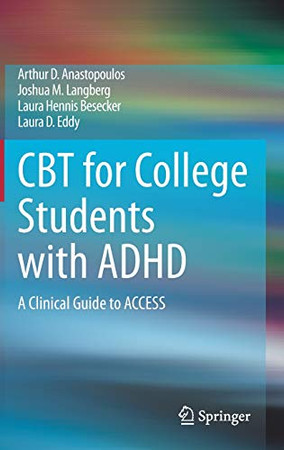 Cbt For College Students With Adhd: A Clinical Guide To Access