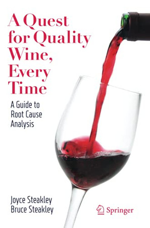 A Quest For Quality Wine, Every Time.: A Guide For Root Cause Analysis.