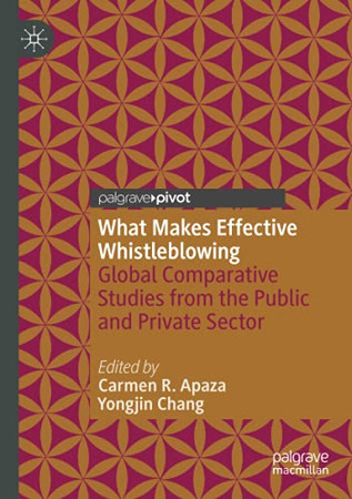 What Makes Effective Whistleblowing: Global Comparative Studies From The Public And Private Sector
