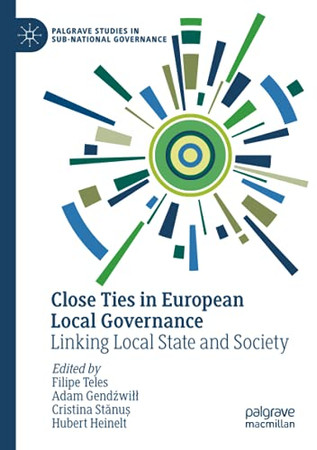 Close Ties In European Local Governance: Linking Local State And Society (Palgrave Studies In Sub-National Governance)
