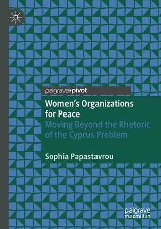 Women'S Organizations For Peace: Moving Beyond The Rhetoric Of The Cyprus Problem