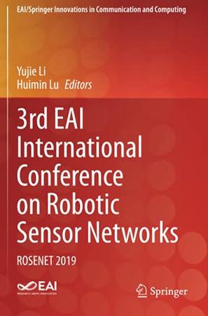 3Rd Eai International Conference On Robotic Sensor Networks: Rosenet 2019 (Eai/Springer Innovations In Communication And Computing)