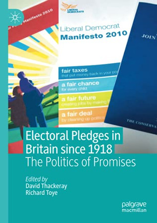Electoral Pledges In Britain Since 1918: The Politics Of Promises