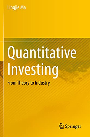 Quantitative Investing: From Theory To Industry