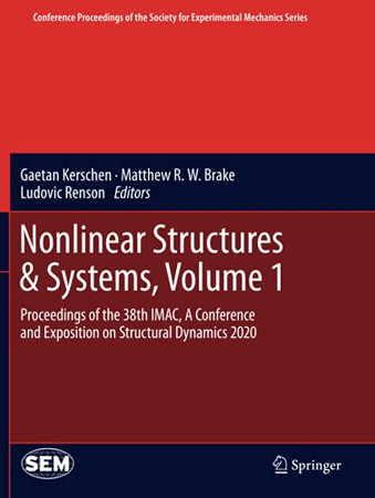 Nonlinear Structures & Systems, Volume 1: Proceedings Of The 38Th Imac, A Conference And Exposition On Structural Dynamics 2020 (Conference ... Society For Experimental Mechanics Series)