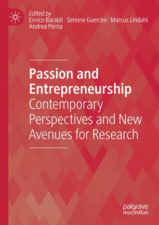 Passion And Entrepreneurship: Contemporary Perspectives And New Avenues For Research