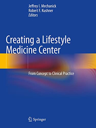 Creating A Lifestyle Medicine Center: From Concept To Clinical Practice