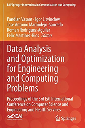 Data Analysis And Optimization For Engineering And Computing Problems: Proceedings Of The 3Rd Eai International Conference On Computer Science And ... Innovations In Communication And Computing)