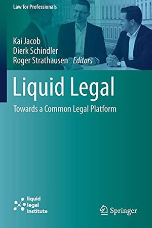 Liquid Legal: Towards A Common Legal Platform (Law For Professionals)