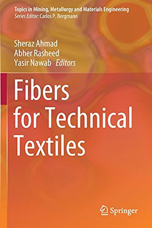 Fibers For Technical Textiles (Topics In Mining, Metallurgy And Materials Engineering)