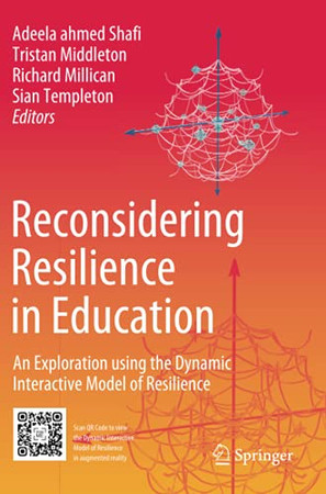 Reconsidering Resilience In Education: An Exploration Using The Dynamic Interactive Model Of Resilience