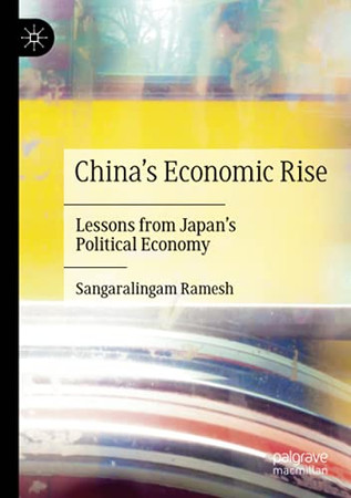China'S Economic Rise: Lessons From Japan'S Political Economy