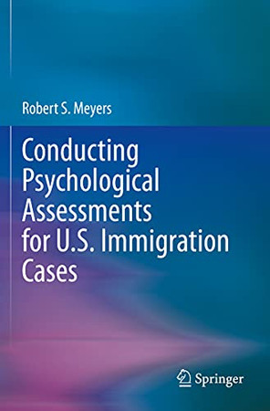 Conducting Psychological Assessments For U.S. Immigration Cases