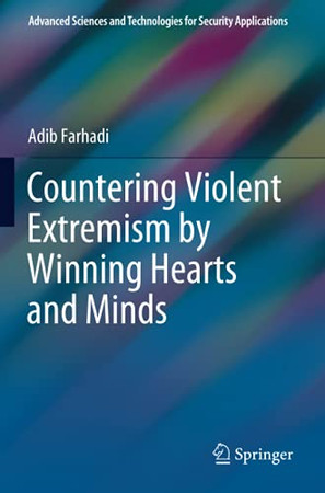 Countering Violent Extremism By Winning Hearts And Minds (Advanced Sciences And Technologies For Security Applications)
