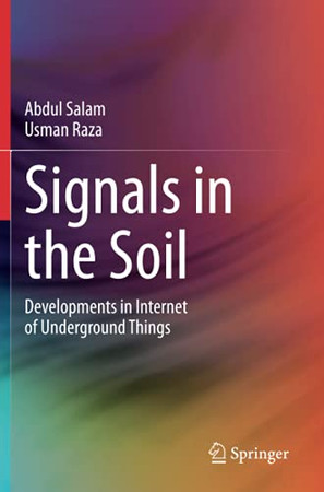 Signals In The Soil: Developments In Internet Of Underground Things